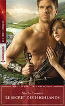 Couverture du livre « Les héritières MacMorlan t.3 ; le secret des highlands » de Nicola Cornick aux éditions Harlequin