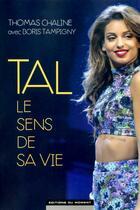 Couverture du livre « Tal, le sens de sa vie » de Thomas Chaline et Boris Tampigny aux éditions Editions Du Moment