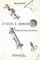Couverture du livre « D'hier à demain » de Gillet Remy aux éditions Saint Honore Editions