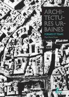 Couverture du livre « Architectures urbaines, formes et temps ; mélanges offerts à Pierre Pinon » de Collectif aux éditions Picard