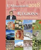 Couverture du livre « L'almanach des régions (édition 2018) » de Jean-Pierre Pernaut aux éditions Michel Lafon