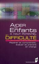 Couverture du livre « Aider les enfants à haut potentiel en difficulté » de Sylvie Tordjman aux éditions Pu De Rennes