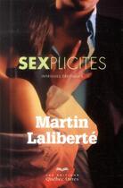 Couverture du livre « Sexplicites » de Martin Laliberte aux éditions Quebec Livres