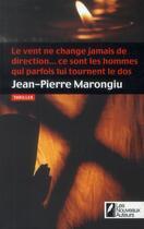 Couverture du livre « Le vent ne change jamais de direction... ce sont les hommes qui parfois lui tournent le dos » de Jean-Pierre Marongiu aux éditions Les Nouveaux Auteurs