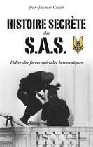 Couverture du livre « Histoire secrète des SAS ; l'élite des forces spéciales britanniques » de Jean-Jacques Cecile aux éditions Nouveau Monde