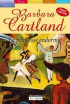 Couverture du livre « La princesse endormie » de Barbara Cartland aux éditions Editions De La Loupe