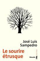 Couverture du livre « Le sourire étrusque » de Jose Luis Sampedro aux éditions Metailie