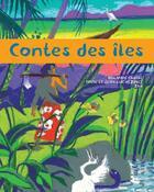 Couverture du livre « Contes des îles » de Jean-Luc Vezinet et Zau et Rolande Causse et Nane Vezinet aux éditions Circonflexe