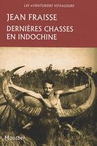 Couverture du livre « Dernières chasses en Indochine » de Jean Fraisse aux éditions Montbel
