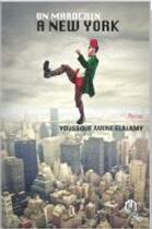Couverture du livre « Un marocain à New York » de Youssouf Amine Elalamy aux éditions Eddif Maroc