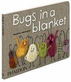 Couverture du livre « Bugs in a blanket » de Alemagna Beatri aux éditions Phaidon Jeunesse