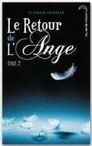 Couverture du livre « Le retour de l'ange t.2 » de Elizabeth Chandler aux éditions Hachette Black Moon