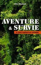 Couverture du livre « Aventure et survie » de John Wiseman aux éditions Hachette Pratique