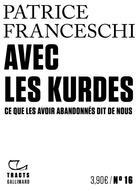 Couverture du livre « Avec les Kurdes ; ce que les avoir abandonnés dit de nous » de Patrice Franceschi aux éditions Gallimard