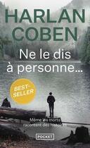 Couverture du livre « Ne le dis à personne... » de Harlan Coben aux éditions Pocket