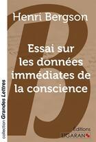 Couverture du livre « Essai sur les donnees immediates de la conscience (grands caracteres) » de Henri Bergson aux éditions Ligaran