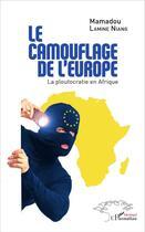 Couverture du livre « Le camouflage de l'Europe » de Mamadou Lamine Niang aux éditions L'harmattan
