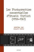 Couverture du livre « Les photographies conceptuelles d'Erwahn Ehrlich (1894-1961) révélées par Roland Topor » de Roland Topor aux éditions Wombat