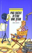 Couverture du livre « Pas Facile D'Etre Une Star » de Marc Cantin aux éditions Rageot