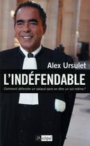 Couverture du livre « L'indéfendable » de Alex Ursulet aux éditions Archipel