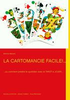 Couverture du livre « Cartomancie Facile » de Martine Menard aux éditions Books On Demand
