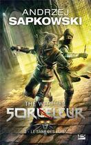 Couverture du livre « Le sorceleur T.3 ; le sang des elfes » de Andrzej Sapkowski aux éditions Bragelonne