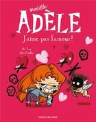 Couverture du livre « Mortelle Adèle T.4 ; j'aime pas l'amour ! » de Mr Tan et Miss Prickly et Remi Chaurand aux éditions Tourbillon