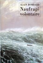 Couverture du livre « Le naufrage volontaire » de Alain Bombard aux éditions Phebus