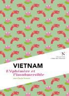 Couverture du livre « Vietnam ; l'éphémère et l'insubmersible » de Jean-Claude Pomonti aux éditions Nevicata