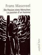Couverture du livre « La passion d'un homme » de Frans Masereel aux éditions Pagine D'arte