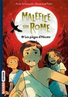 Couverture du livre « Maléfice sur Rome t.6 ; les pièges d'Hécate » de Anne Schmauch et Anne-Lise Nalin aux éditions Bayard Jeunesse