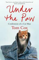 Couverture du livre « Under the Paw » de Tom Cox aux éditions Simon And Schuster Uk
