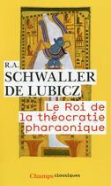 Couverture du livre « Le roi de la théocratie pharaonique » de Rene Adolphe Schwaller De Lubicz et Rene Adolphe aux éditions Flammarion