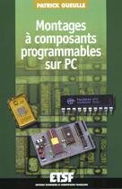 Couverture du livre « Montages A Composants Programmables Sur Pc - 2eme Edition - Livre+Complements En Ligne » de Gueulle aux éditions Dunod