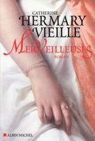 Couverture du livre « Merveilleuses » de Catherine Hermary-Vieille aux éditions Albin Michel