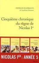 Couverture du livre « Cinquième chronique du règne de Nicolas Ier » de Patrick Rambaud aux éditions Grasset Et Fasquelle