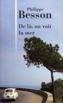 Couverture du livre « De là, on voit la mer » de Philippe Besson aux éditions Julliard