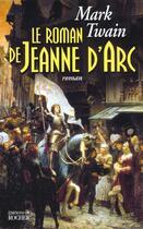 Couverture du livre « Le Roman De Jeanne D'Arc » de Twain-M aux éditions Rocher