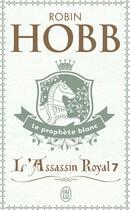 Couverture du livre « L'assassin royal T.7 ; le prophète blanc » de Robin Hobb aux éditions J'ai Lu