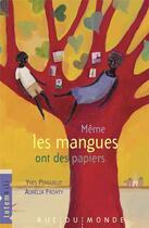 Couverture du livre « Même les mangues ont des papiers » de Aurelia Fronty et Yves Pinguilly aux éditions Rue Du Monde