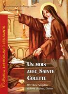 Couverture du livre « Un mois avec Sainte Colette » de Mere Marie Seraphine aux éditions R.a. Image