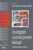 Couverture du livre « Accompagner la personne gravement handicapée » de Jean-Jacques Schaller aux éditions Eres