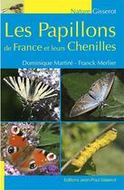 Couverture du livre « Les papillons de France et leurs chenilles » de Dominique Martire et Franck Merlier aux éditions Gisserot