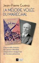 Couverture du livre « La mélodie volée du Maréchal » de Jean-Pierre Gueno aux éditions Archipel