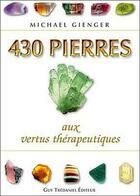 Couverture du livre « 430 pierres aux vertus thérapeutiques » de Michael Gienger aux éditions Tredaniel