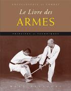 Couverture du livre « Le livre des armes blanches ; principes et techniques » de Marc Tedeschi aux éditions Budo