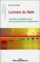 Couverture du livre « L'univers du Reiki » de Edith Gauthier aux éditions Bussiere