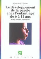 Couverture du livre « Le développement de la parole chez l'enfant âgé de 6 a 11 ans ; corps, langage et cognition » de Jean-Marc Colletta aux éditions Mardaga Pierre