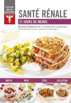 Couverture du livre « Savoir quoi manger ; santé rénale » de Roxanne Papineau aux éditions Modus Vivendi