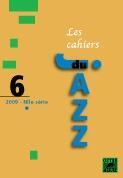 Couverture du livre « CAHIERS DU JAZZ T.6 » de Collectif aux éditions Outre Mesure